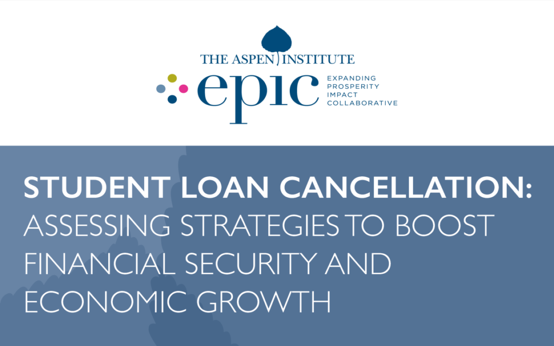 Student Loan Cancellation: Assessing Strategies to Boost Financial Security and Economic Growth